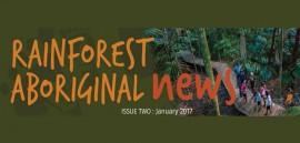 Rainforest Aboriginal News Issue 2 January 2017