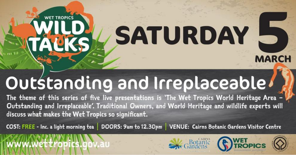 Wet Tropics Wild Talks - Outstanding and Irreplaceable