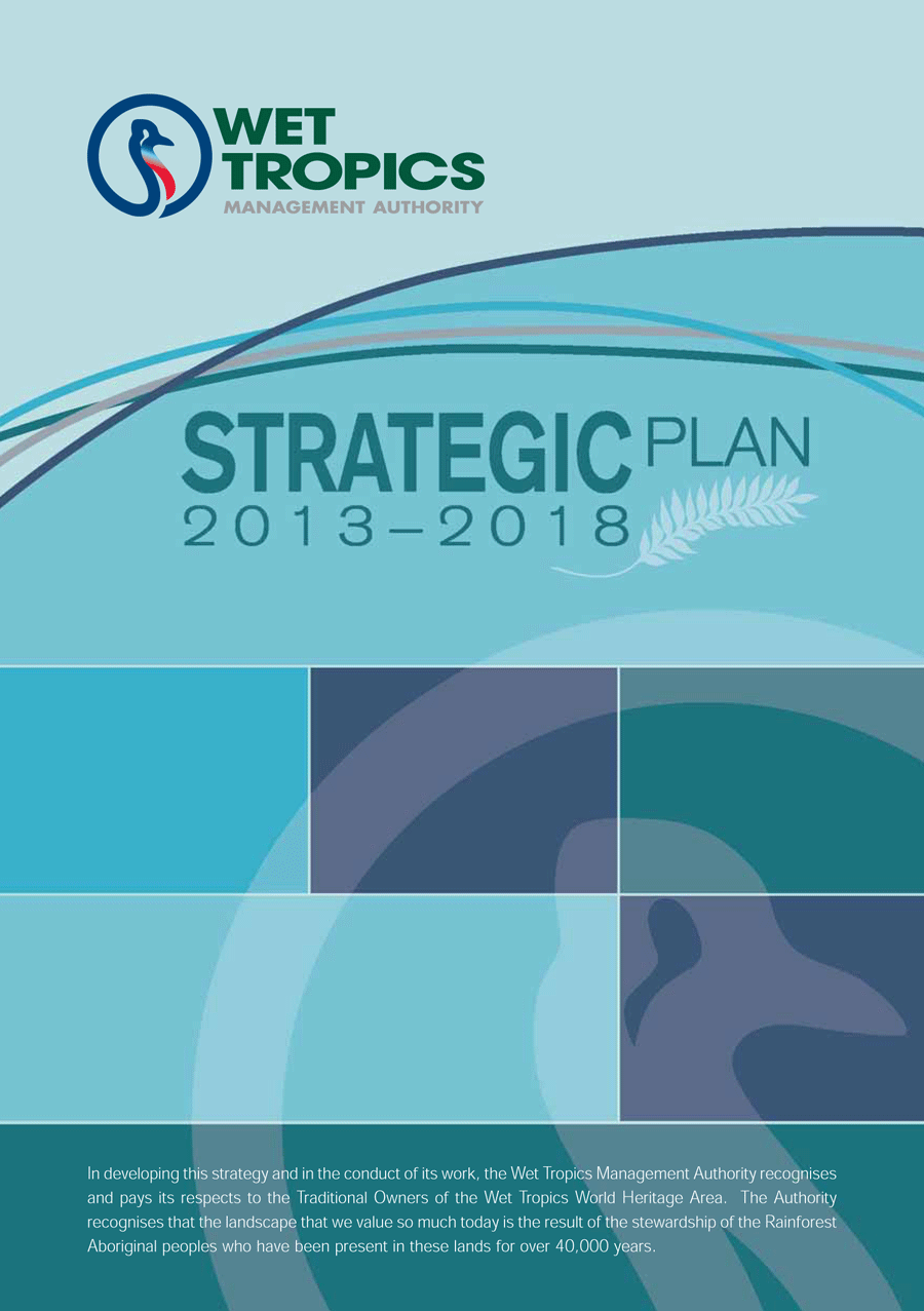 Wet Tropics Management Authority Strategic Plan 2013 - 2018